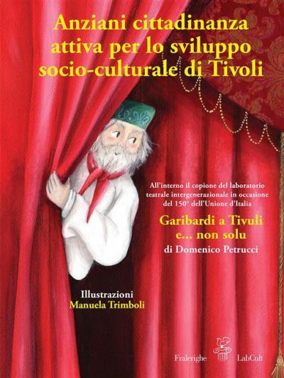 Anziani cittadinanza attiva per lo sviluppo socio-culturale di Tivoli